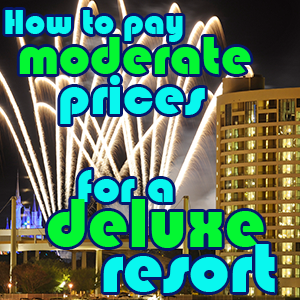 How to stay in a deluxe hotel for moderate prices from WDWPrepSchool.com