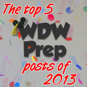 The top 5 WDW Prep posts of 2013 from WDWPrepSchool.com