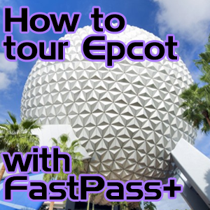 How to tour all Disney World parks using FastPass+ from WDWPrepSchool.com