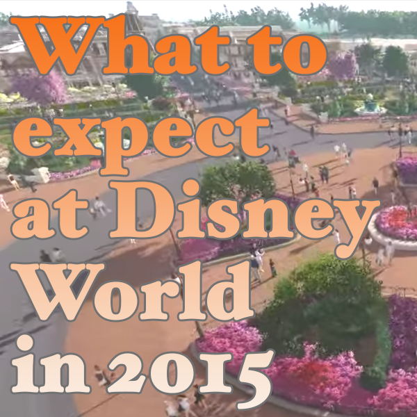 What to expect at Disney World in 2015   PREP068 from WDWPrepSchool.com